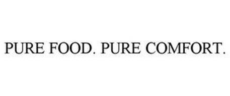 PURE FOOD. PURE COMFORT.