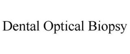 DENTAL OPTICAL BIOPSY