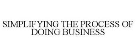 SIMPLIFYING THE PROCESS OF DOING BUSINESS