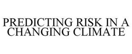PREDICTING RISK IN A CHANGING CLIMATE