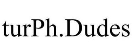 TURPH.DUDES