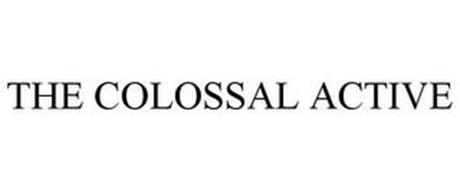 THE COLOSSAL ACTIVE