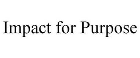 IMPACT FOR PURPOSE