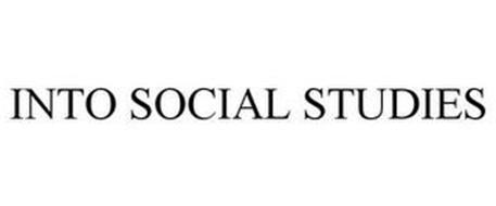 INTO SOCIAL STUDIES