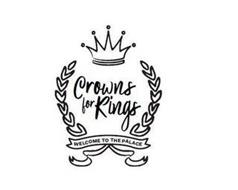 CROWNS FOR KINGS WELCOME TO THE PALACE