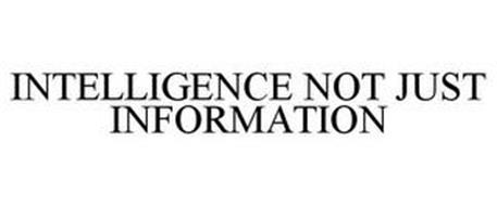 INTELLIGENCE NOT JUST INFORMATION