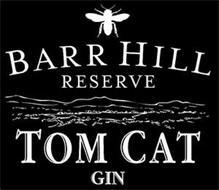 BARR HILL RESERVE TOM CAT GIN