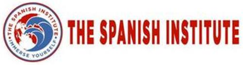 · THE SPANISH INSTITUTE · IMMERSE YOURSELF THE SPANISH INSTITUTE