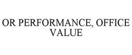 OR PERFORMANCE, OFFICE VALUE