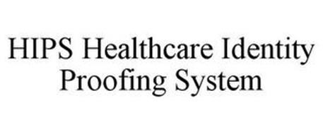 HIPS HEALTHCARE IDENTITY PROOFING SYSTEM