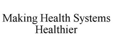 MAKING HEALTH SYSTEMS HEALTHIER