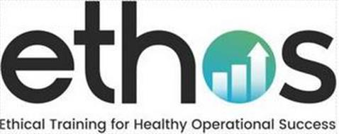 ETHOS ETHICAL TRAINING FOR HEALTHY OPERATIONAL SUCCESS