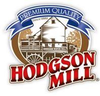 PREMIUM QUALITY SINCE 1882 HODGSON MILL