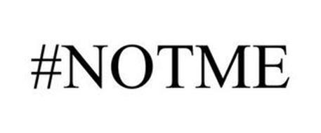 #NOTME