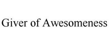 GIVER OF AWESOMENESS