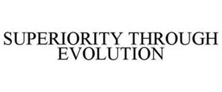 SUPERIORITY THROUGH EVOLUTION