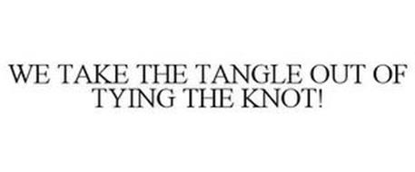 WE TAKE THE TANGLE OUT OF TYING THE KNOT!