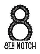 8 8TH NOTCH