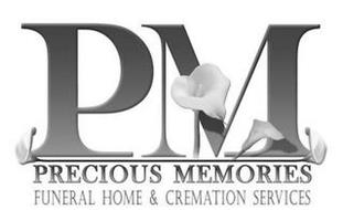 PM PRECIOUS MEMORIES FUNERAL HOME & CREMATION SERVICES