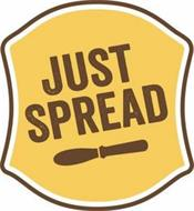 JUST SPREAD