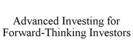 ADVANCED INVESTING FOR FORWARD-THINKING INVESTORS