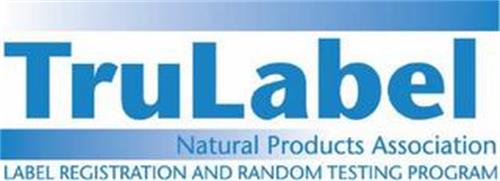 TRULABEL NATURAL PRODUCTS ASSOCIATION LABEL REGISTRATION AND RANDOM TESTING PROGRAM