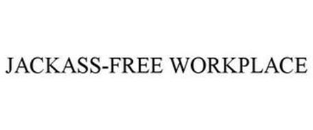 JACKASS-FREE WORKPLACE
