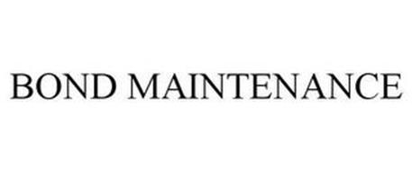 BOND MAINTENANCE