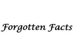 FORGOTTEN FACTS