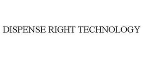 DISPENSE RIGHT TECHNOLOGY
