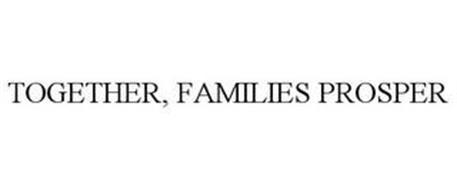 TOGETHER, FAMILIES PROSPER