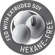 FED WITH EXTRUDED SOY HEXANE-FREE