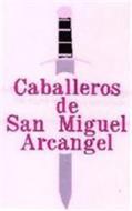 CABALLEROS DE SAN MIGUEL ARCANGEL