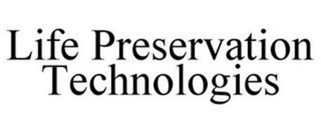 LIFE PRESERVATION TECHNOLOGIES