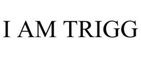I AM TRIGG