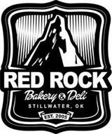 RED ROCK BAKERY & DELI STILLWATER, OK EST. 2005