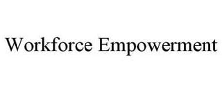 WORKFORCE EMPOWERMENT