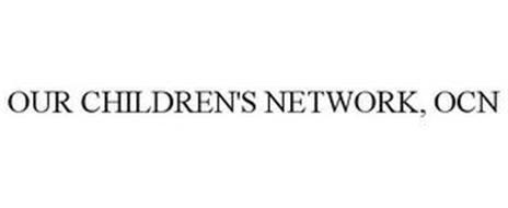 OUR CHILDREN'S NETWORK; OCN