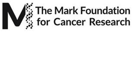 M THE MARK FOUNDATION FOR CANCER RESEARCH