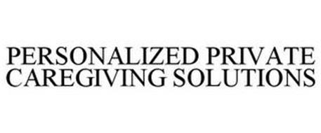 PERSONALIZED PRIVATE CAREGIVING SOLUTIONS