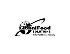 GLOBAL FOOD SOLUTIONS BETTER FOOD COMESNATURALLY
