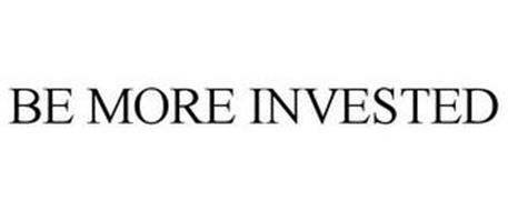 BE MORE INVESTED