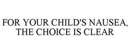 FOR YOUR CHILD'S NAUSEA, THE CHOICE IS CLEAR