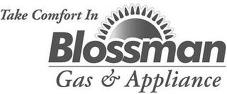 TAKE COMFORT IN BLOSSMAN GAS & APPLIANCE