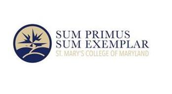 SUM PRIMUS SUM EXEMPLAR ST. MARY'S COLLEGE OF MARYLAND