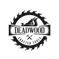 DEADWOOD CRAFTED TOOLS