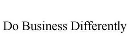 DO BUSINESS DIFFERENTLY