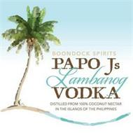 BOONDOCK SPIRITS PAPO J'S LAMBANOG VODKA DISTILLED FROM 100% COCONUT NECTAR IN THE ISLAND OF THE PHILIPPINES