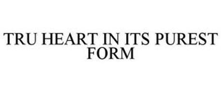 TRU HEART IN ITS PUREST FORM