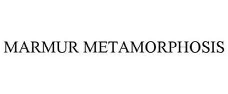 MARMUR METAMORPHOSIS